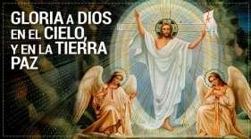 Gloria a Dios en el Cielo y en la Tierra
