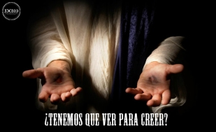Cristo - tenemos que ver para creer