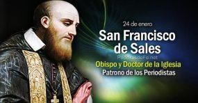24-01-san-franciso-de-sales-doctor-iglesia-patrono-periodistas-santo-de-la-amabilidad