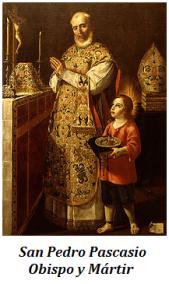 San Pedro Pascasio - Obispo y Mártir