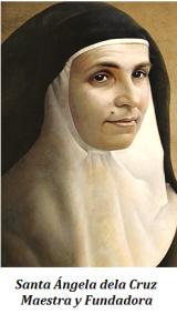 Santa Ángela de la Cruz - Maestra y Fundadora