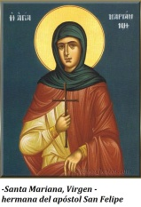 Santa Mariana, Virgen, hermana del apóstol San Felipe