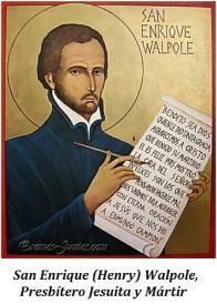 San Enrique (Henry) Walpole - Presbítero Jesuita y Mártir