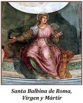 Santa Balbina de Roma - Virgen y mártir