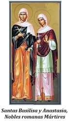 Santas Basilisa y Anastasia - Mártires