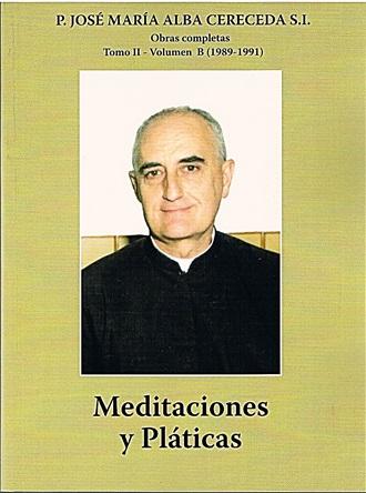 Meditaciones y Platicas (P. José Mª Alba) volumen B