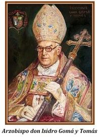 Din Isidro Gomá y Tomás - Arzobispo de Toledo