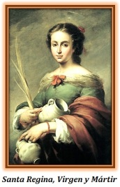 Santa Regina - Virgen y Mártir