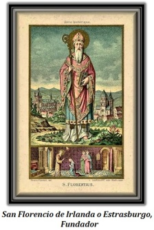 San Florencio de Irlanda o Estrasburgo, Fundador
