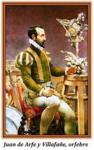 Juan de Arfe y Villafañe, orfebre